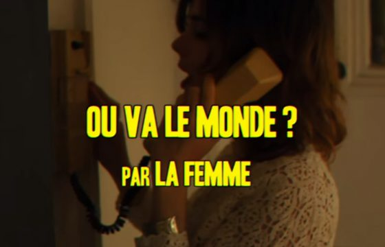 «Où va le monde», le nouveau clip de LA FEMME