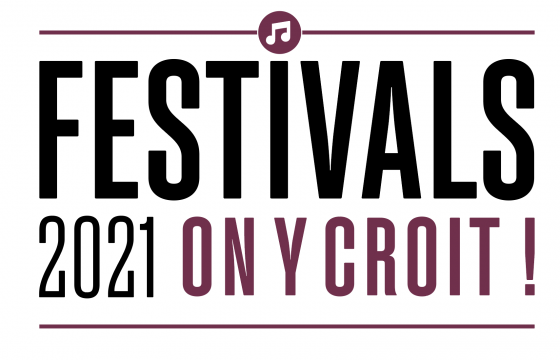 Festivals 2021 - On y croit !